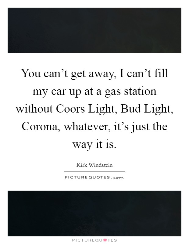 Get A Quote For My Car: You Can't Get Away, I Can't Fill My Car Up At A Gas