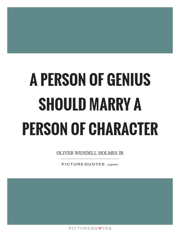 A person of genius should marry a person of character Picture Quote #1