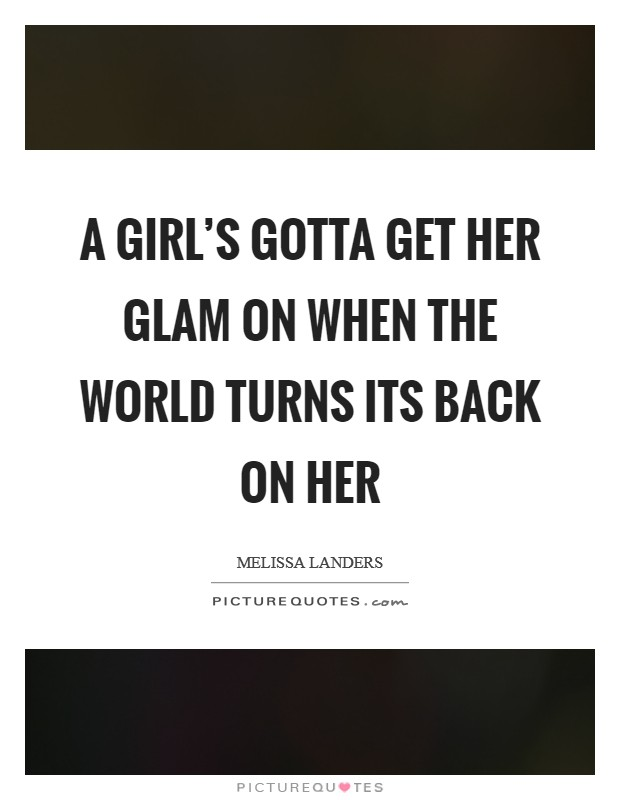 Glam Quotes   Glam Sayings   Glam Picture Quotes