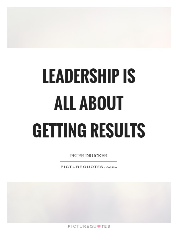 Leadership is all about getting results Picture Quote #1