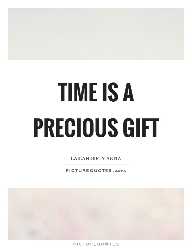 Time is a precious gift Picture Quote #1