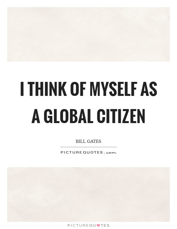 I think of myself as a global citizen Picture Quote #1