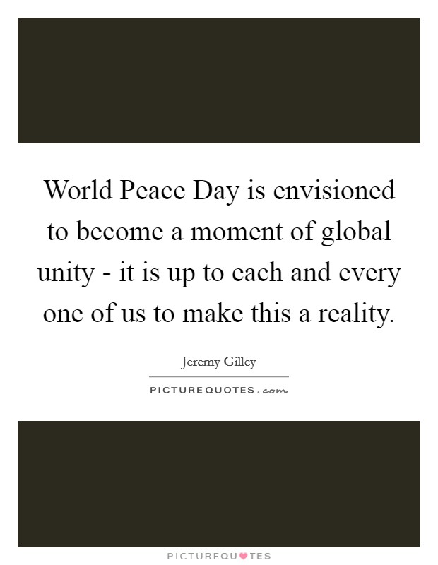 Peace One Day Quotes: World Peace Day Is Envisioned To Become A Moment Of Global