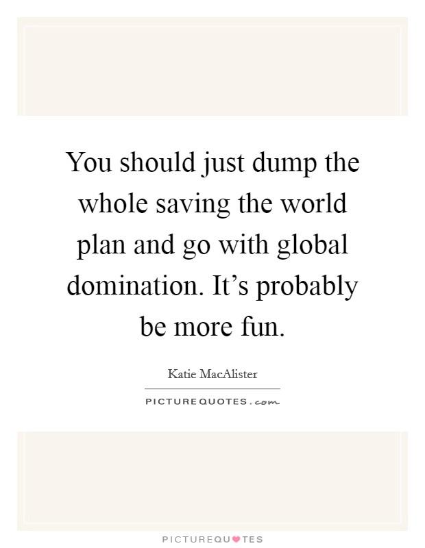 Lyric domination lyrics : World Domination Quotes & Sayings   World Domination Picture Quotes