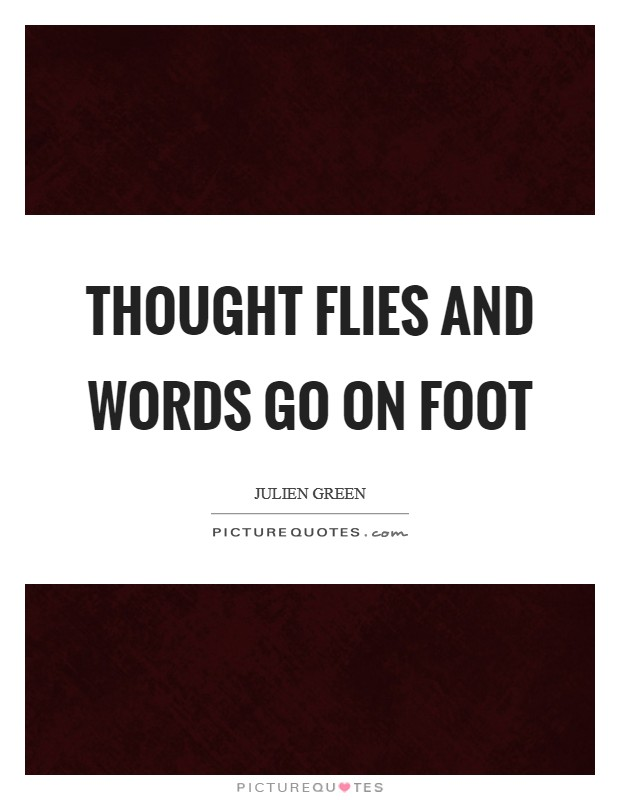 Thought flies and words go on foot Picture Quote #1
