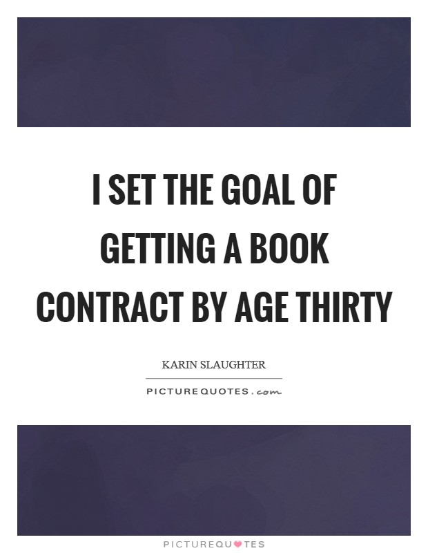 I set the goal of getting a book contract by age thirty Picture Quote #1