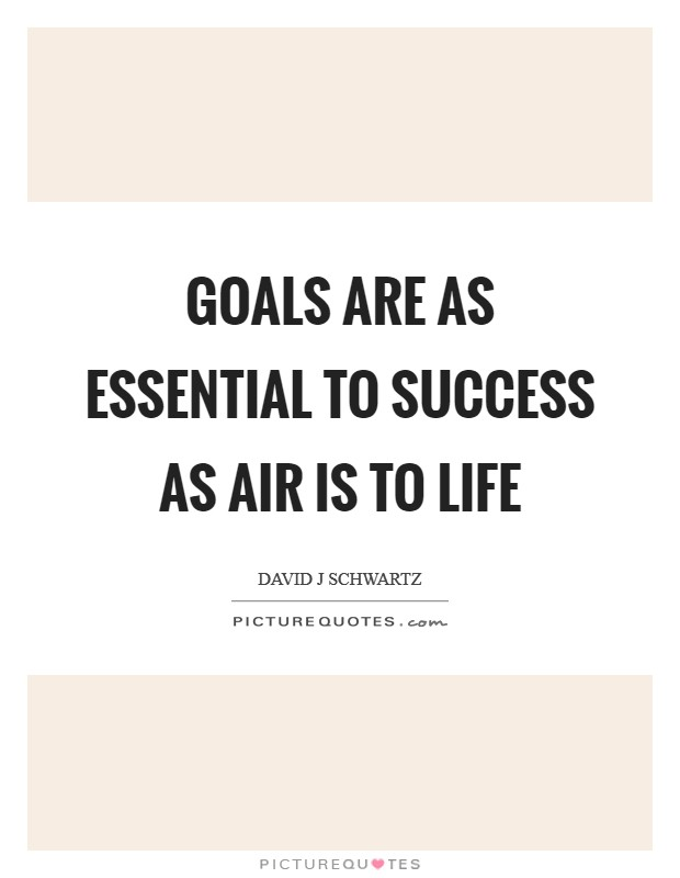 Goals are as essential to success as air is to life Picture Quote #1
