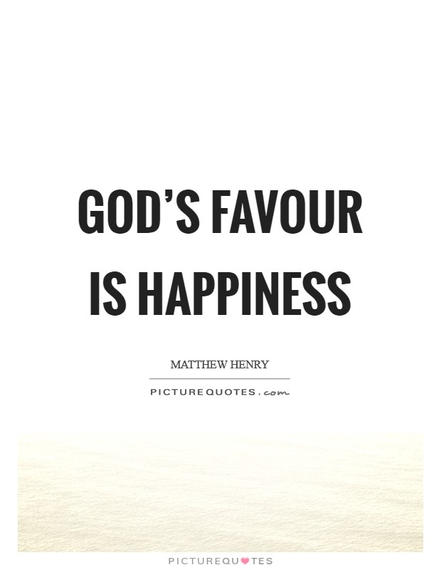 God's favour is happiness Picture Quote #1