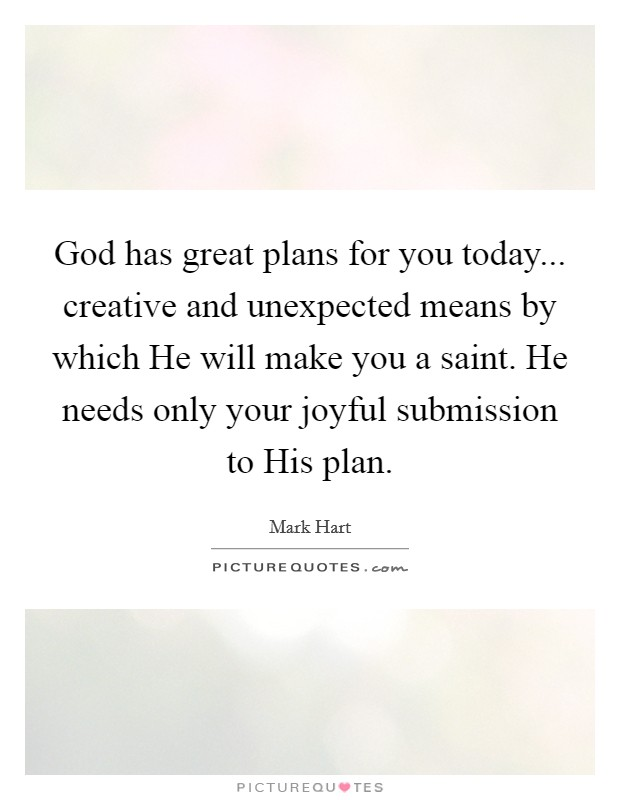 God Has A Plan Quotes & Sayings | God Has A Plan Picture ...