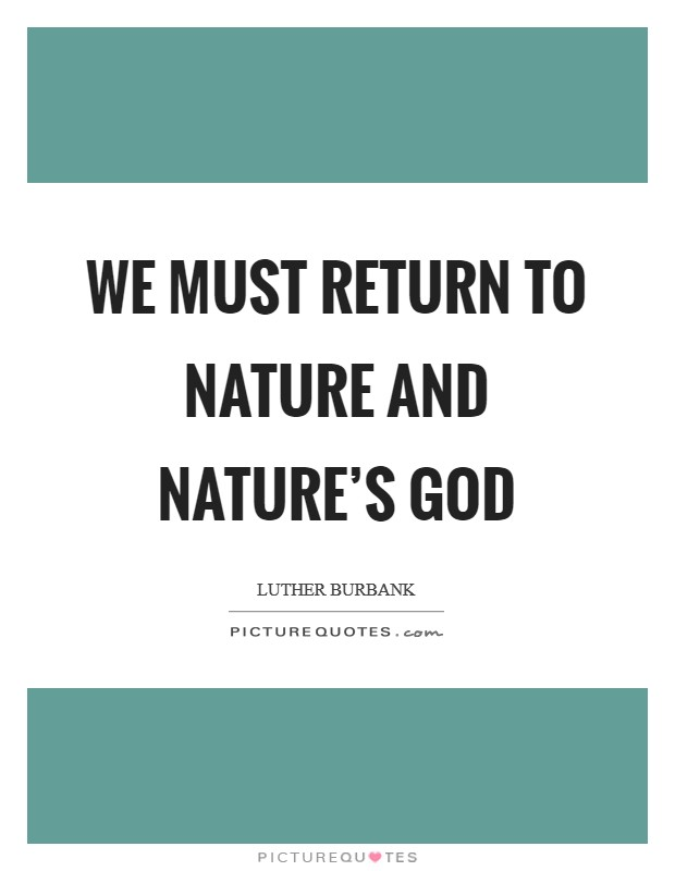 We must return to nature and nature's god Picture Quote #1