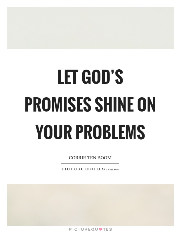 Let God's promises shine on your problems Picture Quote #1