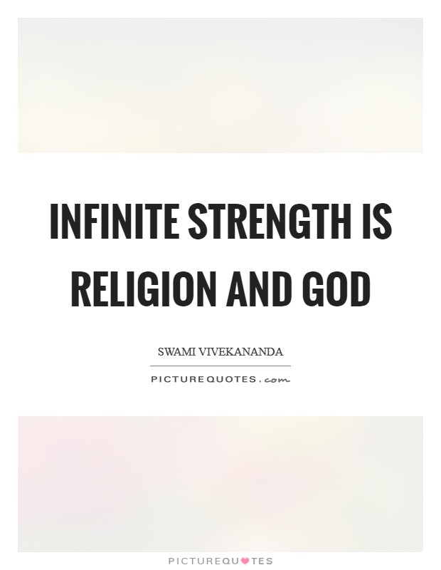 Infinite strength is religion and God Picture Quote #1