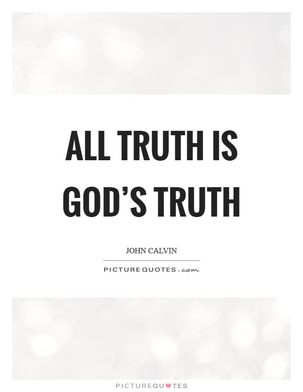 All truth is God's truth Picture Quote #1