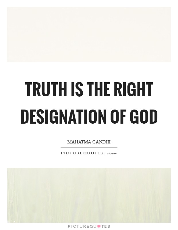 Truth is the right designation of God Picture Quote #1