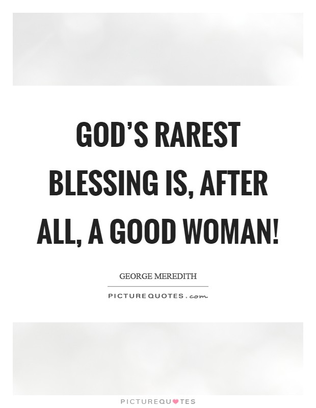 God\'s rarest blessing is, after all, a good woman! | Picture ...