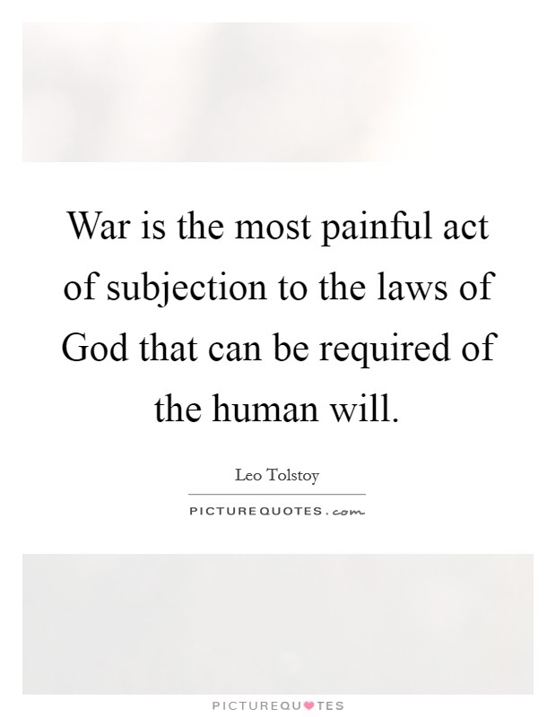War is the most painful act of subjection to the laws of God that can be required of the human will Picture Quote #1