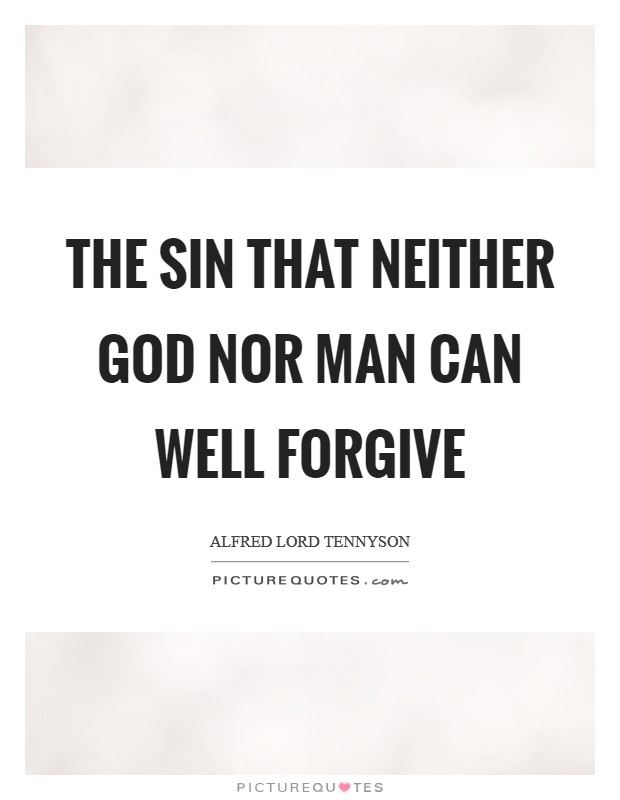 The sin That neither God nor man can well forgive Picture Quote #1