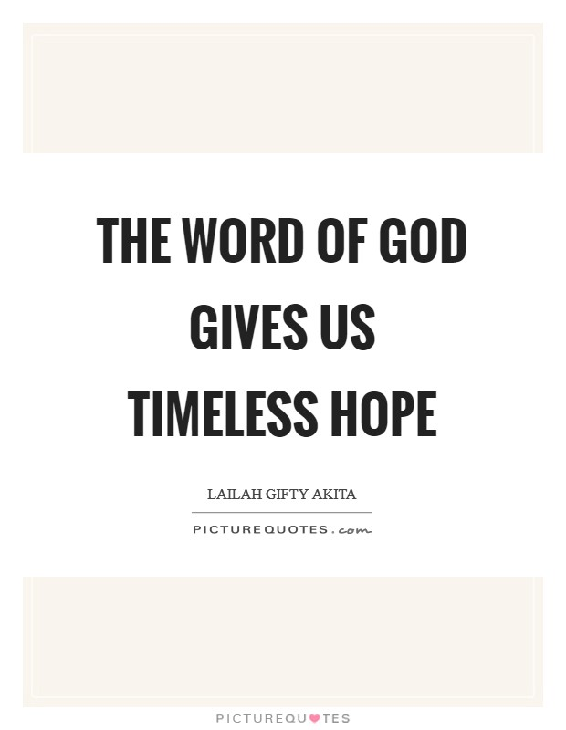 The word of God gives us timeless hope Picture Quote #1