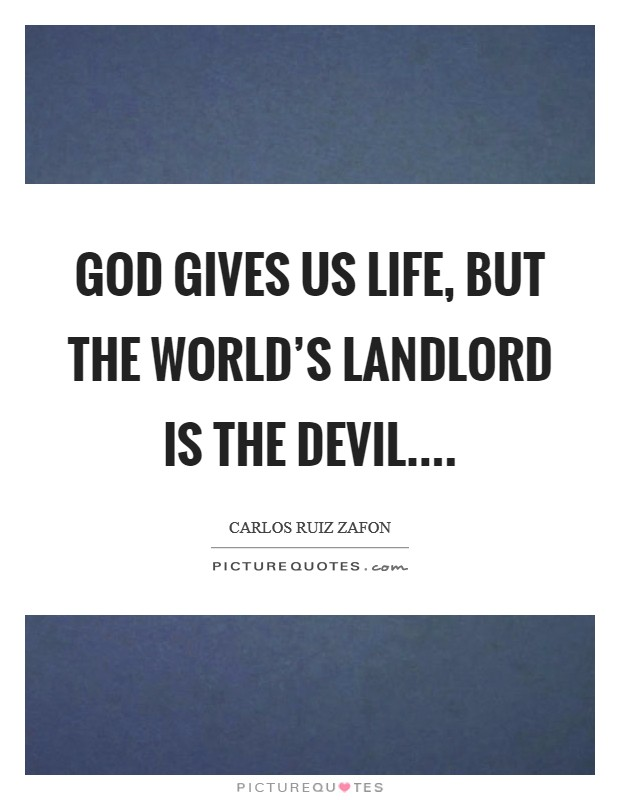 God gives us life, but the world's landlord is the devil Picture Quote #1