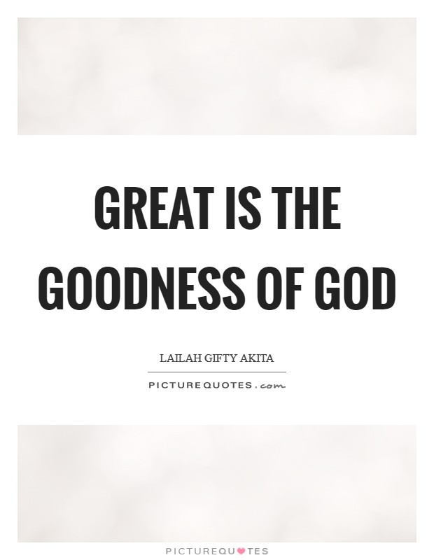 Great is the goodness of God Picture Quote #1