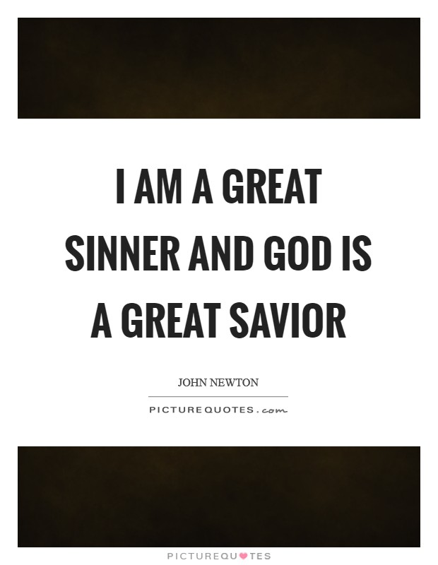 I am a great Sinner and God is a great Savior Picture Quote #1
