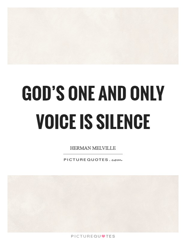 God's one and only voice is silence Picture Quote #1