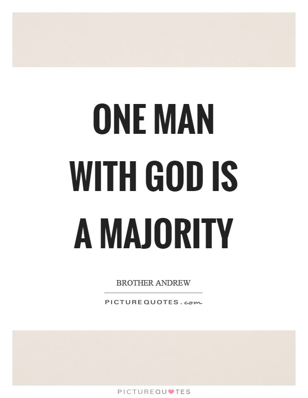 One man with God is a majority Picture Quote #1