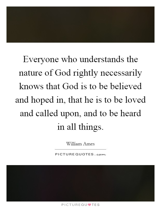 everyone who understands the nature of god rightly necessarily