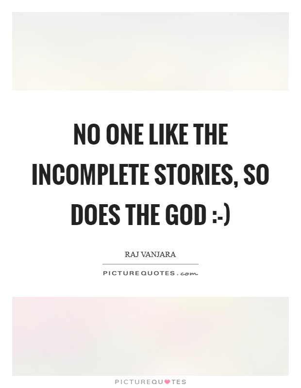 No One Like The Incomplete Stories So Does The God Picture