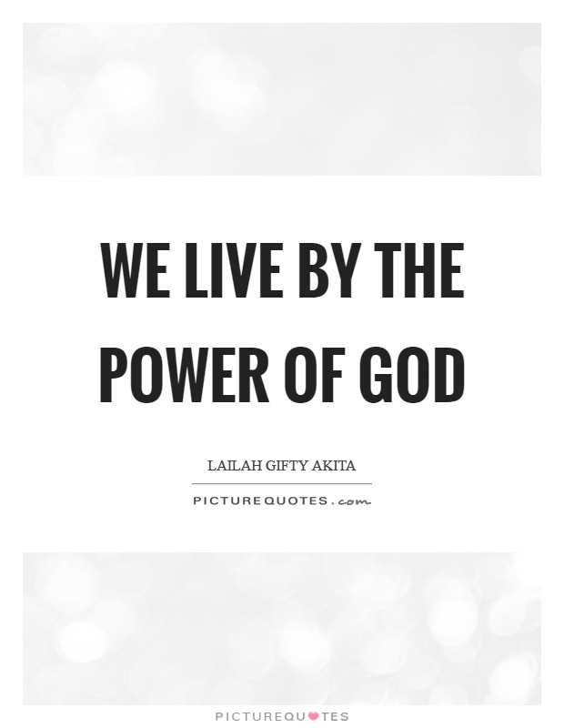 We live by the power of God Picture Quote #1