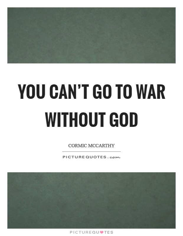 You can't go to war without God Picture Quote #1