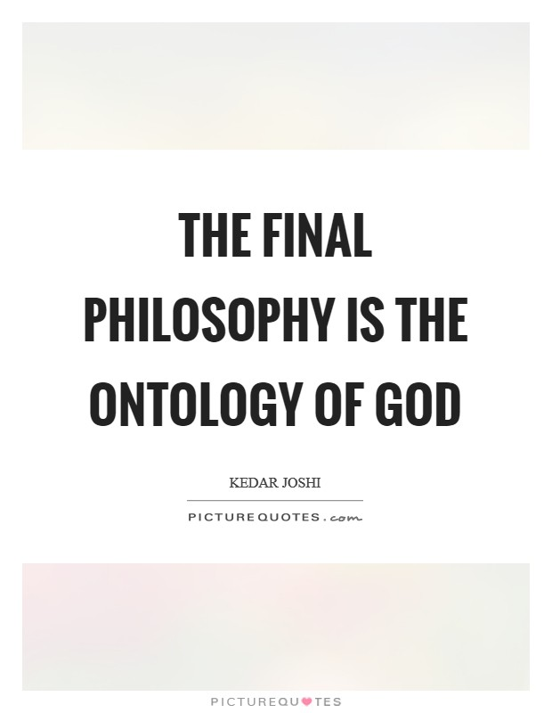 ontology and god Ontological argument part of a series on the: philosophy of religion religious concepts afterlife apophatism cataphatism eschatology enlightenment.