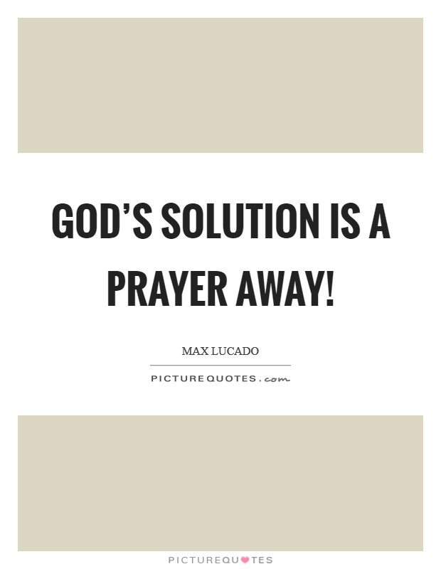 God's solution is a prayer away! Picture Quote #1