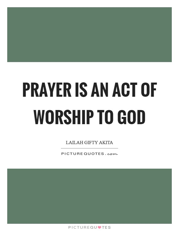 Prayer is an act of worship to God Picture Quote #1