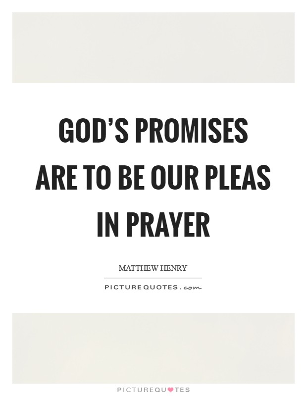 God's promises are to be our pleas in prayer Picture Quote #1