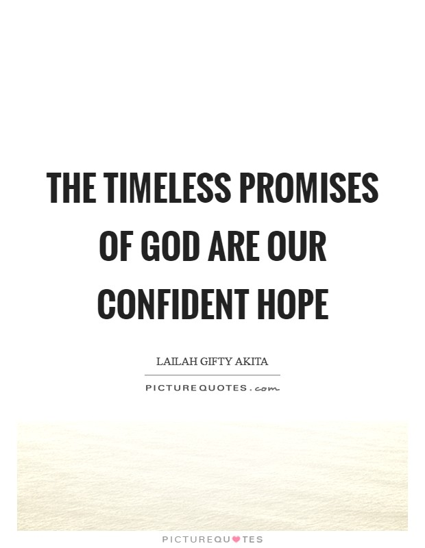 The timeless promises of God are our confident hope Picture Quote #1