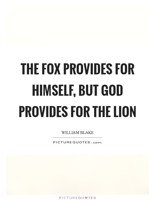 The fox provides for himself, but God provides for the lion Picture Quote #1