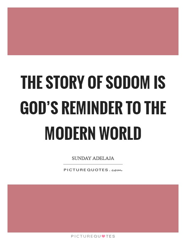The story of Sodom is God's reminder to the modern world Picture Quote #1