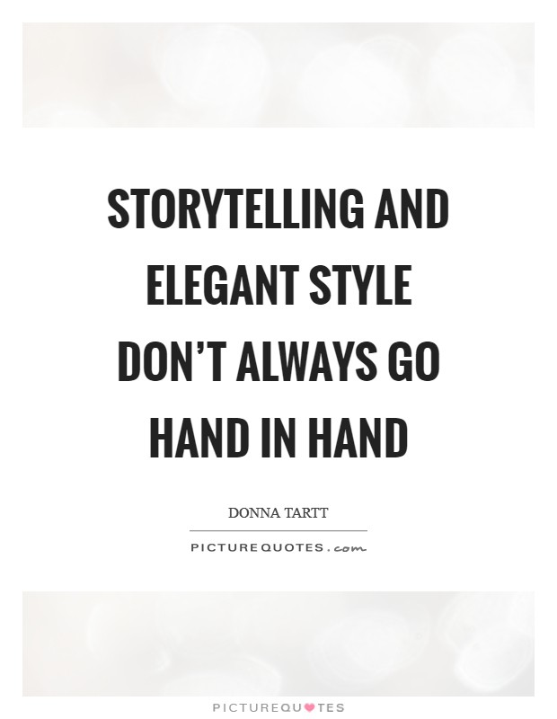Storytelling and elegant style don't always go hand in hand Picture Quote #1