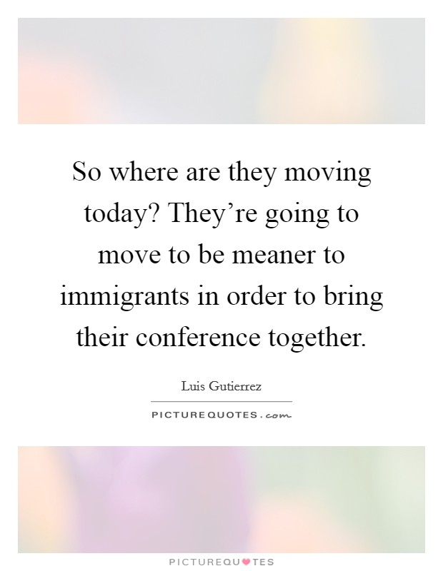 So where are they moving today they 39 re going to move to for Moving in together quotes