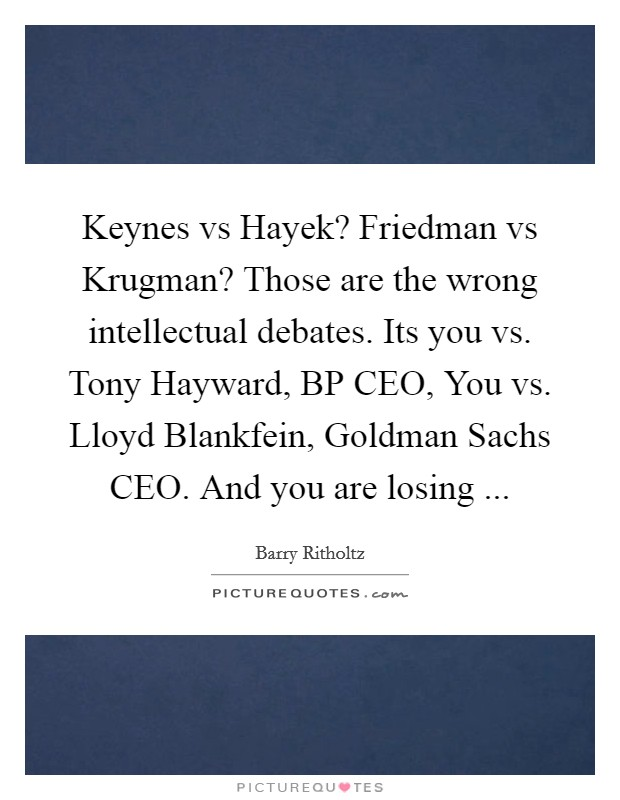 keynes versus friedman Nicholas wapshott discusses the groundbreaking ideas presented by freidrich hayek in response to john maynard keynes's positions on government intervention and.