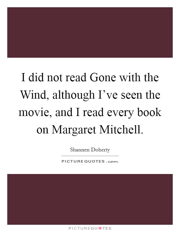 I Did Not Read Gone With The Wind Although I 39 Ve Seen The