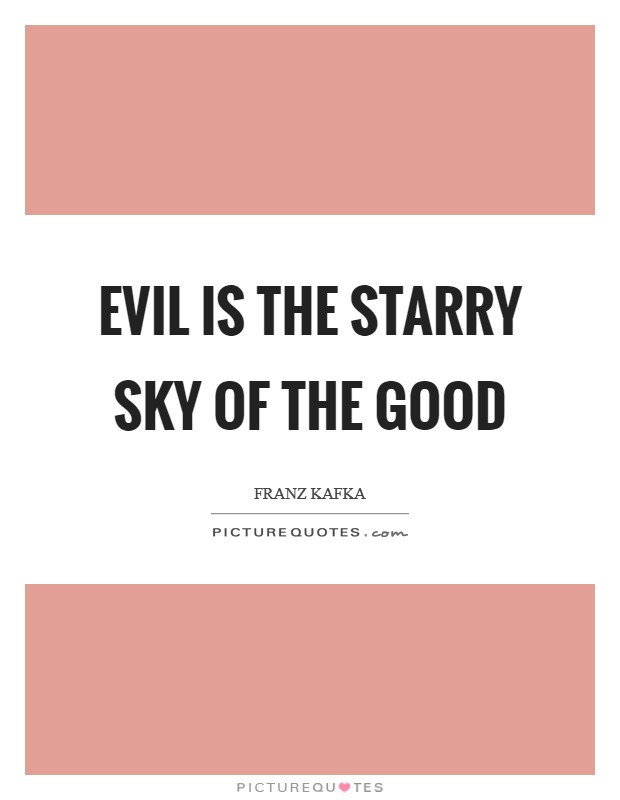 Evil is the starry sky of the Good Picture Quote #1