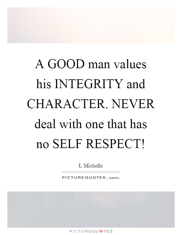 Integrity Character Quotes Sayings Integrity Character Picture