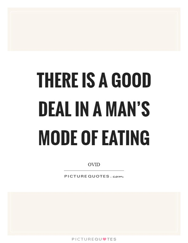 There is a good deal in a man's mode of eating Picture Quote #1