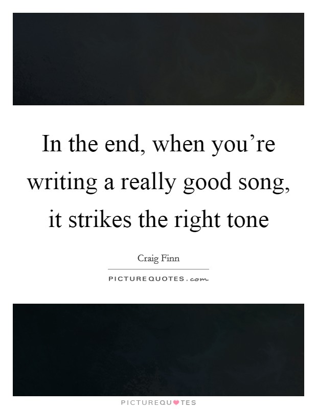 Writing a really good song to sing