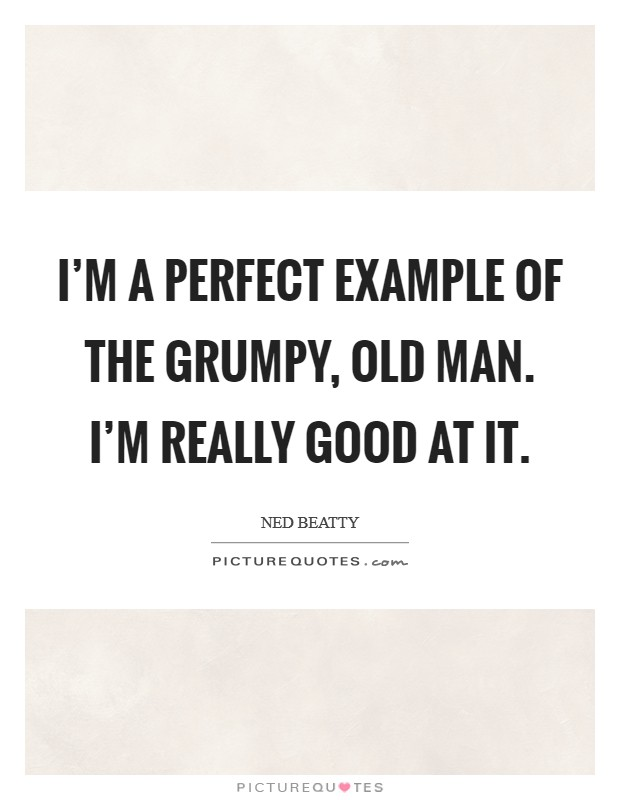 Grumpy Quotes Grumpy Sayings Grumpy Picture Quotes