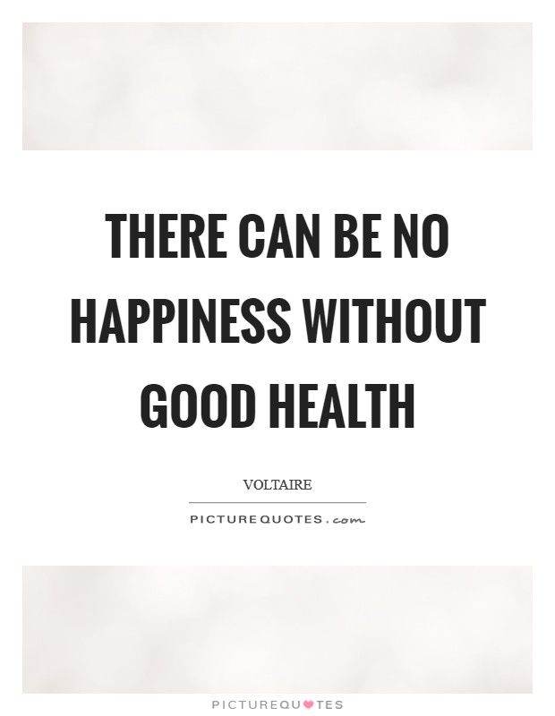 Good Health And Happiness Quotes Sayings Good Health And Happiness Picture Quotes