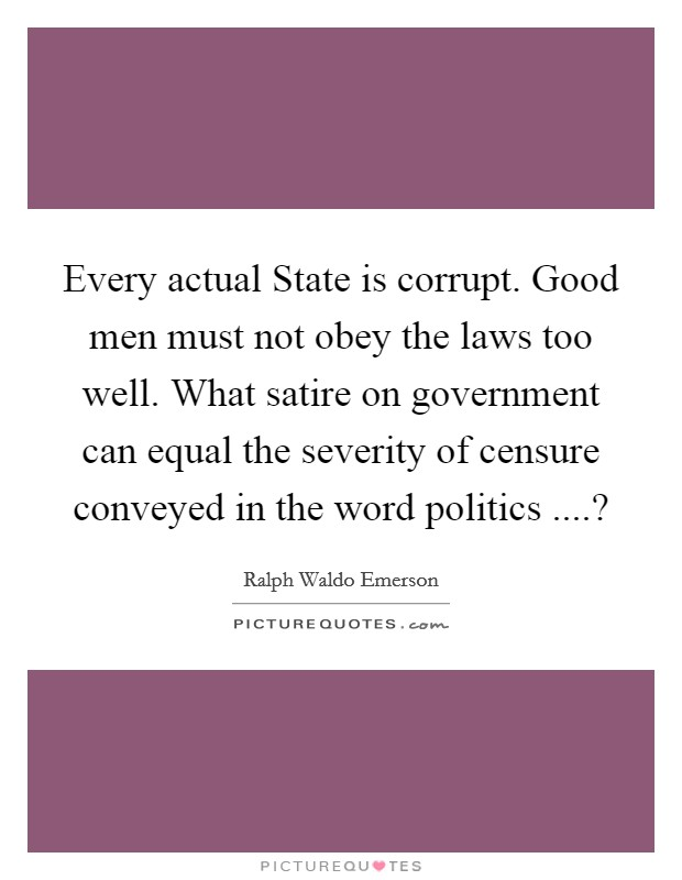Every Actual State Is Corrupt Good Men Must Not Obey The Laws