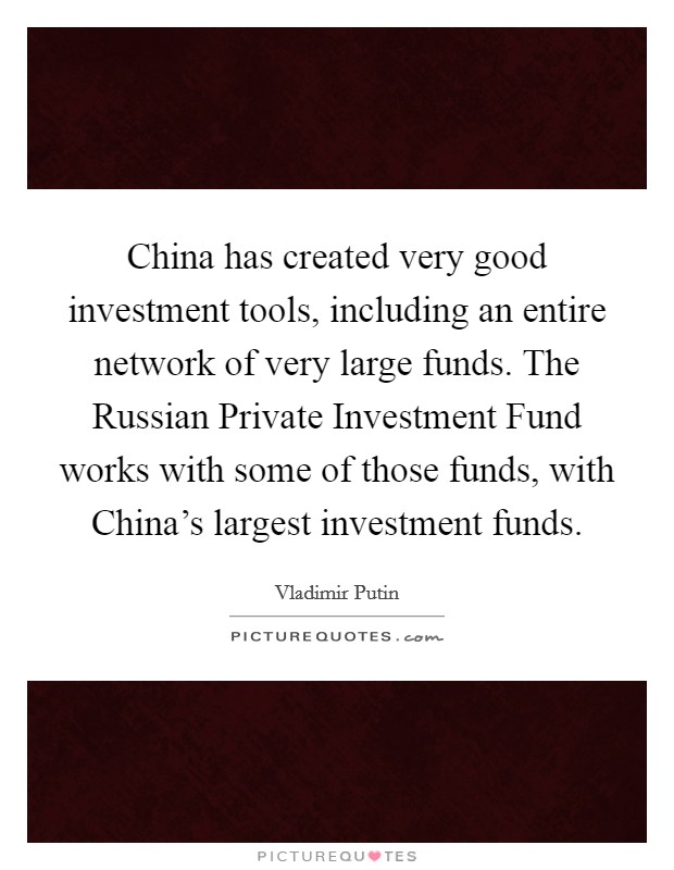 China has created very good investment tools, including an ...